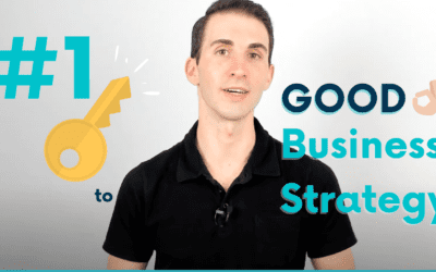 The #1 Key to A Good Business Strategy